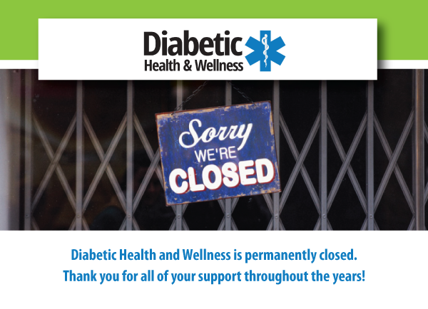 Diabetic Health and Wellness is permanently closed